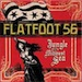 Flatfoot 56 - Jungle Of The Midwest Sea - 2007