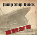 Jump Ship Quick - Where Thieves Cannot Tread - 2012
